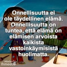 Valokuva Some Quotes, Words Quotes, Wise Words, Qoutes, Sayings, Finnish Words, Happy Moments, Good Thoughts, Funny Texts
