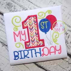 My Birthday Applique Embroidery Monogram, Applique Embroidery Designs, Machine Applique, Stitch Design, Vinyl Designs, My Baby Girl, First Birthdays, Create Your Own, Shirt Sayings