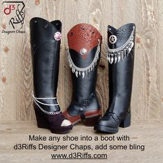 Turn your shoes into leather boots for a fun night out on the town. Get creative with D3Riffs custom Jewelry. Be wild, be beautiful, be you !  www.d3Riffs.com