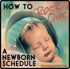 "How to Rock Out a Newborn Schedule - Tips for Getting Started http://www.incredibleinfant.com         1) Learn what are the typical rhythms of eating and sleeping newborn babies go through.  This helps you know roughly what to expect. 2) Learn the difference between ""napping"" and ""habituating"". 3) Learn how to adjust a sample newborn schedule to fit your baby's preferences and needs."