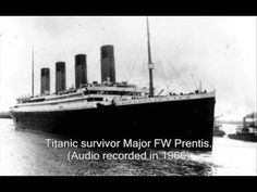 Five survivors from the Titanic the world's most famous sea disaster give their accounts of the tragedy.
