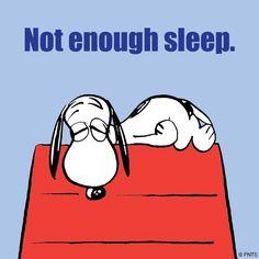 Not enough sleep.