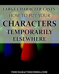 Too many characters in your novel? There's nothing wrong with a large cast, but it can get hard to juggle all the bodies and make sure everyone gets enough page time. Here are some tips for putting characters temporarily elsewhere without hurting your plot or pacing.