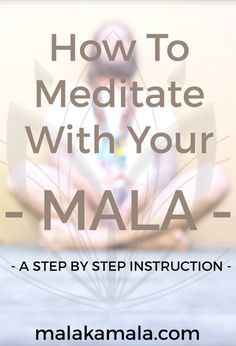 How To Meditate With Your Mala Beads - Mala Kamala Mala Beads