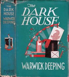 The Dark House. Warwick Deeping. Toronto: McClelland and Stewart Limited, 1941. First Canadian edition. Original dust jacket; art by Zairo. An earnest and ambitious young doctor is forced by circumstances into village and rural practice – and this is the story of a misfit, a square peg in a round hold, of community politics and backbiting and jealousies, of a character changing under uncongenial work – and coming near to wrecking not only his professional career, but his home as well.