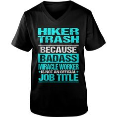 HIKER TRASH, Order HERE ==> https://www.sunfrog.com/LifeStyle/133999494-939660087.html?48546, Please tag & share with your friends who would love it, #hiking backpack, hiker drawing, hiker tattoo #education, #running, #swimming  take a #hiking shirts, mens hiking shirts, cute hiking shirts  #posters #kids #parenting #men #outdoors #photography #products #quotes