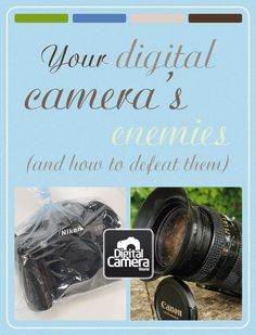 Your digital camera's enemies (and how to defeat them)