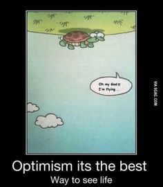 Optimistic its the best