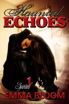 The Voluptuous Book Diva: Haunted Echoes by Emma Bloom {REVIEW & GIVEAWAY}