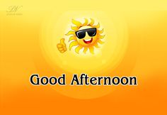 Good Afternoon – Sun is shining Wednesday Morning Quotes, Morning Qoutes, Good Day Quotes, Good Morning Love, Good Morning Good Night, Good Morning Flowers, Afternoon Messages, Good Afternoon Quotes, Good Afternoon In Spanish