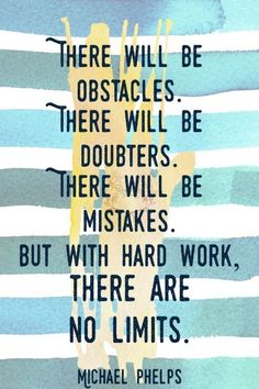 will be obstacles. There will be doubters. There will be mistakes. But with hard work there are no limits. Michael Phelps qotd michael phelps no limits quote of the day motivational quotes inspirational quotes quoteoftheday graphic de Team Motivational Quotes, Cheer Quotes, Sport Quotes, Positive Quotes, Inspirational Team Quotes, Swim Team Quotes, Race Day Quotes, Cheerleader Quotes, Cheer Sayings