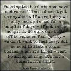 It's not a defeat stop pushing... Fibromyalgia, CRPS/RSD, EDS. CFS, MS