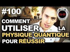Comment utiliser la physique quantique et la loi d'attraction pour réussir - WUC #100