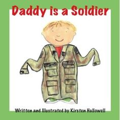 DADDY IS A SOLDIER - A children's book by Kirsten Hallowell www.operationwearehere.com/booklists.html
