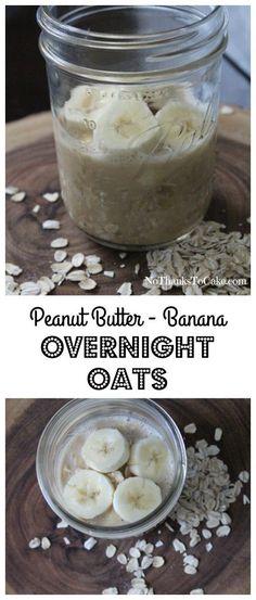 Peanut Butter-Banana Overnight Oats - No Thanks to Cake