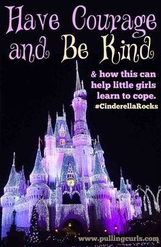 Cinderella's main theme of Having Courage and Being Kind can transform all the princesses in our lives!