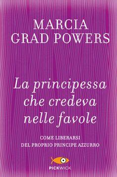 La principessa che credeva nelle favole di Marcia Grad Powers | Libri | Edizioni Piemme