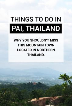 Things to do in Pai Thailand - why you shouldn't miss this mountain town located in Northern Thailand | Thyme is Honey