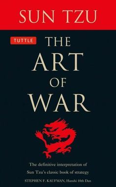 The Art of War: The Definitive Interpretation of Sun Tzu's Classic Book of Strategy for Themartial Artist