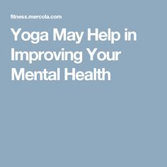 Yoga May Help in Improving Your Mental Health