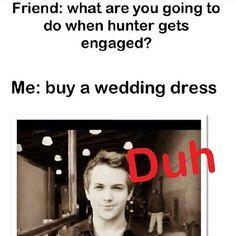 Hunter Hayes:)<3...Duh go wedding dress shopping! Hunter & I will get married!