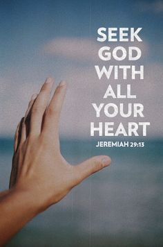 Seek God with all your heart