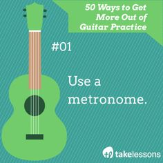 1: 50 Ways to Get More Out of Guitar Practice