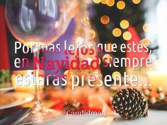"""""""Por más lejos que estés, en #Navidad siempre estarás presente"""". @candidman #Frases"""