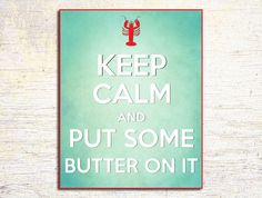 Keep Calm and Put Some Butter on It Turquoise Aqua, Turquoise Beach Decor, Beach Wall Art, Lobster Print