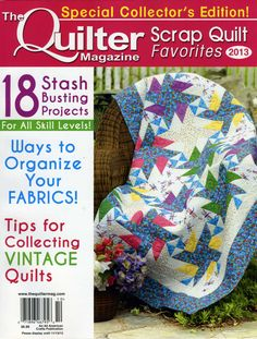Looking for a way to use your fabric stash? Check out Scrap Quilt Favorites--a special edition of The Quilter Magazine. Available wherever The Quilter is sold and also at http://www.thequiltermag.com/scrapquiltfavorites/scrapquilt_2013.shtml.