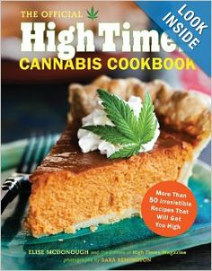 The Official High Times Cannabis Cookbook: More Than 50 Irresistible Recipes That Will Get You High: Editors of High Times Magazine: This first-ever cookbook from High Times magazine—the world's most trusted name when it comes to getting stoned—is the deliciously definitive guide to cannabis-infused cooking. Easy, accessible recipes and advice demystify the experience of cooking with grass