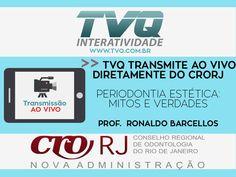 TVQ transmitirá diretamente do CRORJ Curso PERIODONTIA ESTÉTICA MITOS E VERDADES dia 05/07 as 19:30h #Aovivo #Online
