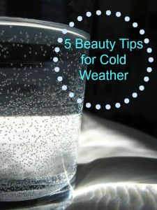 5 Beauty Tips For Cold Weather
