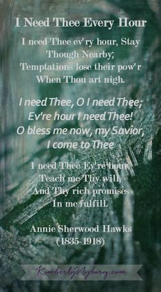 """This hymn was written by a thirty-seven-year-old homemaker from Brooklyn. """"Seating myself by the open window in the balmy air of the bright June day, I caught up my pencil and the words were soon committed to paper."""" After her pastor put the words to music, it was made famous by Dwight L. Moody and Ira Sankey.  God often allows us to learn in the sunshine what we will need to lean on in the darkness. Annie Sherwood Hawks """"The One Year Book of Hymns"""""""