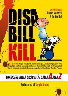 """Copertina del libro """"Disabill Kill"""" sorridere nella disabilità...fatto con Tullio Boi."""