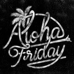 Aloha Friday! #aloha #alohafriday #logo #logodesign #lettering #type #typo #typography #graphicdesign #design #hawaii #hawaiidesign #design hawaii