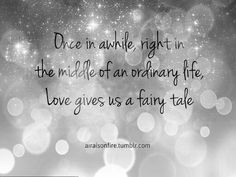 This was one of our quotes on our wedding slideshow <3