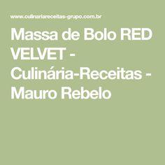 Massa de Bolo RED VELVET - Culinária-Receitas - Mauro Rebelo