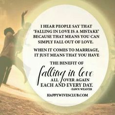 Fall in love over & over Love Matters, Falling Out Of Love, Think Of Me, I Love Him, Meant To Be, Marriage, Things To Come, Sayings, Quotes