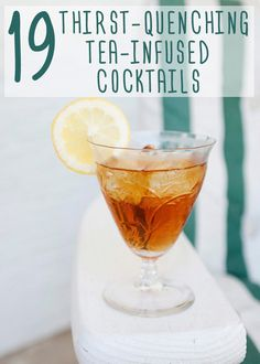 19 Thirst-Quenching Tea Cocktails - some look alright without the alcohol Iced Tea Cocktails, Cocktail Drinks, Cocktail Recipes, Bourbon Cocktails, Sweet Tea Cocktail, Sweet Cocktails, Cocktail Ideas, Martini Recipes, Summer Drinks
