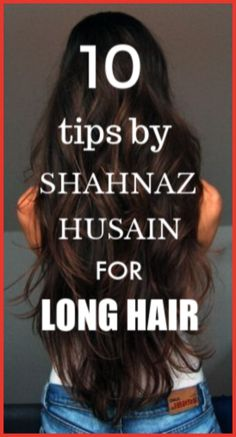 10 Tips By Shahnaz Husain For Long Hair longhair hairgrowth shahnazhusain hairgrowthtips beautifulhair Long Hair Tips, Hair Care Tips, Long Hair Growing Tips, Hair Pack, Hair Rinse, Natural Hair Styles, Long Hair Styles, Oily Hair, Hair Remedies