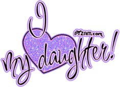 I Love You Quotes for my daughter | You're here now: Home » Users Glitters for Free » I LUV MY DAUGHTER