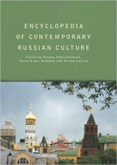 Encyclopedia of contemporary Russian culture / edited by Tatiana Smorodinskaya, Karen Evans-Romaine and Helena Goscilo. London: Routledge, 2006. #bibliotecaugr #exposiciones #rusia