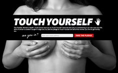 "Breast cancer campaigns ask women to #TouchYourself for early diagnosis. Whatever works! action > ""awareness"""
