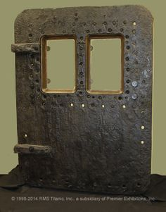 Steel Door from the Titanic. This was the door First Class passengers would have gone through to board the ship. Rms Titanic, Bateau Titanic, Titanic Photos, Titanic Ship, Titanic History, Titanic Movie, Titanic Poster, Titanic Wreck, Titanic Sinking