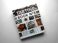 First Look: Chad Robertson's Tartine Book No. 3 - designed by the excellent Juliette Cezzar