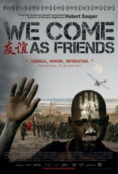 """WE COME AS FRIENDS is a modern odyssey - a dizzying, almost science fiction-like journey into the heart of Africa. At the moment when the Sudan, the continent's biggest country, is being divided into two nations, an old """"civilizing"""" ideology re-emerges - one of colonialism and  a clash of empires - with new episodes of bloody (and holy) wars over land and resources. by Hubert Sauper"""