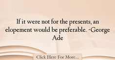 George Ade Quotes About Marriage - 44013