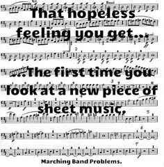 I'm not in marching band, but i know exactly how this feels!