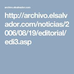 http://archivo.elsalvador.com/noticias/2006/08/19/editorial/edi3.asp